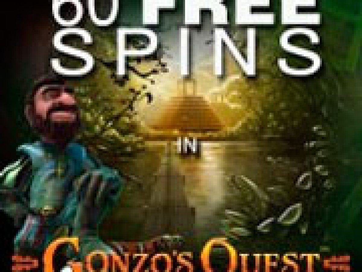 60 Free Spins In Gonzo S Quest