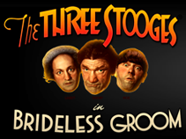 "Free Spins on the new slot ""Three Stooges® Brideless Groom"""