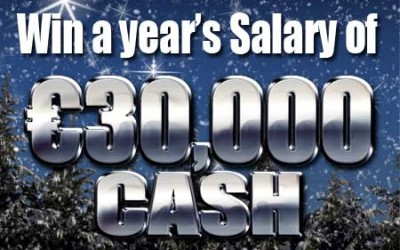 Play to Win a year's salary of €30,000 Cash!